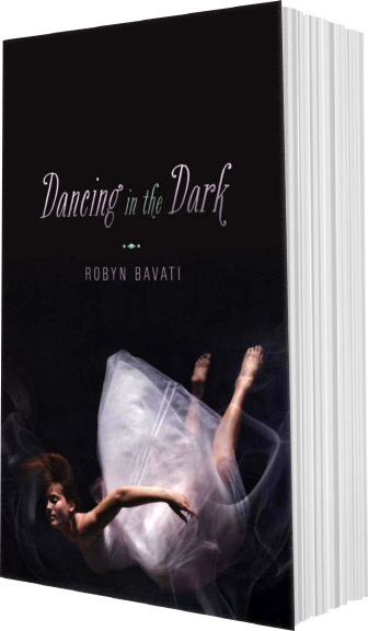 Dancing in the Dark by Robyn Bavati
