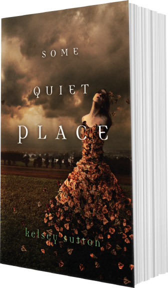 Some Quiet Place by Kelsey Sutton